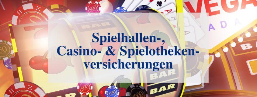 Spielhallen-, Casino- & Spielothekenversicherungen