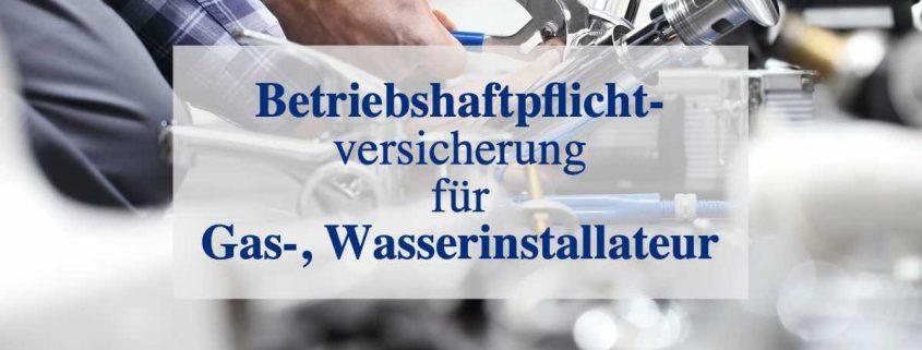 Betriebshaftpflichtversicherung für Gas-, Wasserinstallateur