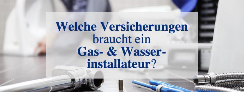 Versicherungen für Gas und Wasserinstallateure